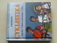 Pehle - Lexikon - Cyklistika - Typy kol, výbava a technologie, výlety (2008)
