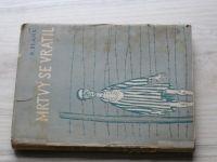 Blank - Mrtvý se vrátil (1946) Politický vězeň č.34880, svědek nacistických vražd žaluje