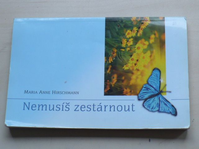Hirschmann - Nemusíš zestárnout (2011)