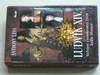 Levi - Ludvík XIV. (2007) Veřejný i soukromý život krále Slunce
