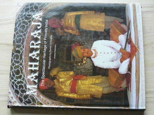 Robinson - MAHARAJA - The Spectacular Heritage of Princely India (1988)