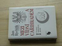 Rychlík - Mezi Vídní... a Cařihradem - 1. Utváření balkánských národů (2009)