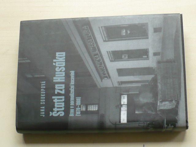 Soukupová - Štatl za Husáka: Brno v normalizační kocovině (2013)