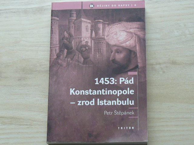 Štěpánek - 1453: Pád Konstantinopole - zrod Istanbulu (2010)
