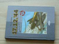 Válka - 17.12.44 - Největší letecká bitva nad protektorátem (2004)
