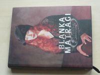 Blanka Matragi (2006)