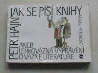 Hajn - Jak se píší knihy aneb lehkovážná vyprávění o vážné literatuře (1988)