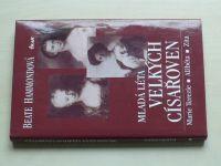Hammondová - Mladá léta velkých císařoven - Marie Terezie, Alžběta, Zita (2004)