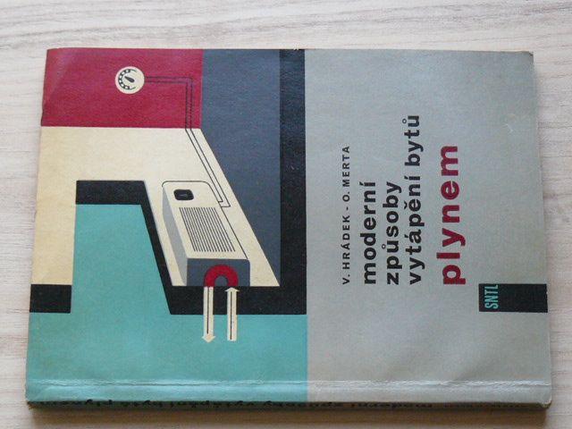 Hrádek, Merta - Moderní způsoby vytápění bytů plynem (SNTL 1963)