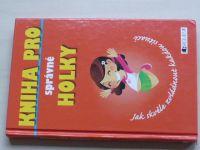Kniha pro správné holky (2010)