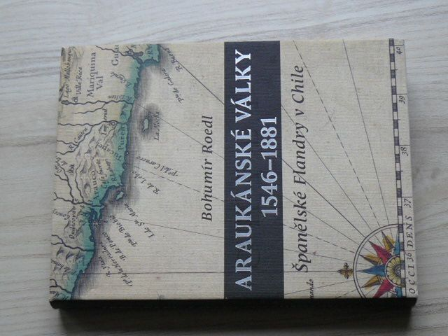 Roedl - Araukánské války 1546 - 1881 - Španělské Flandry v Chile (2007)