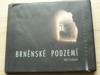 Svoboda - Brněnské podzemí (2001)