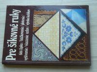 Pre šikovné ruky 2 - šitá čipka, háčkovanie, pletenie, vyšívanie..(1988) slovensky