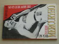 Sky - Život Freddie Mercuryho - The Show must go on (1992)
