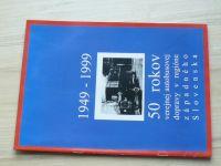 1949 - 1999 50 rokov verejnej autobusovej dopravy v regióne západného Slovenska