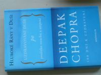 Chopra - Hluboké rány v duši - Uzdravování duše po prožitku strachu a utrpení (2005)