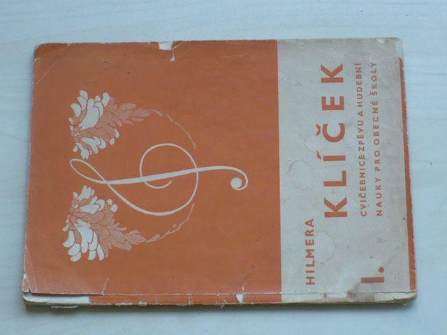 Hilmera - Klíček - Cvičebnice zpěvu a hudební nauky pro obecné školy I.-III. (1936) 3 knihy