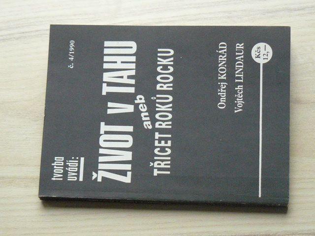 Konrád, Lindaur - Život v tahu aneb Třicet roků rocku (1990)