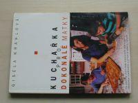Krahlová - Kuchařka pro dokonalé matky (2003)