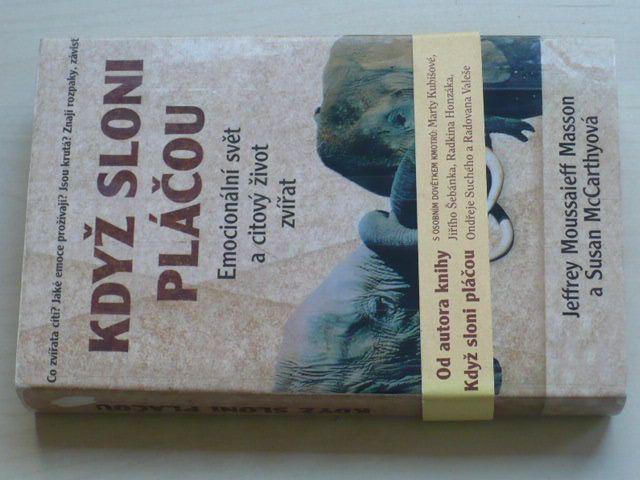 Masson, McCarthyová - Když sloni pláčou - Emocionální svět a citový život zvířat (1999)