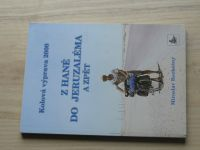 Rozkošný - Z Hané do Jeruzaléma a zpět - Kolová výprava 2000 (2001)