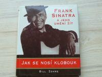 Zehne - Frank Sinatra a jeho umění žít - Jak se nosí klobouk (2000)