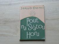 Jakub Deml - Pouť na Svatou Horu (1991)