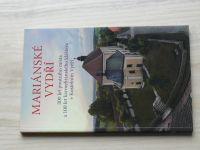 Mariánské Vydří - 300 let poutního místa a 100 let karmelitánského kláštera v Kostelním Vydří (2009)
