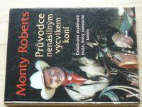 Monty Roberts - Průvodce nenásilným výcvikem koní (2005)