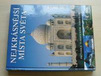 Nejkrásnější místa světa - Průvodce turistickými památkami (2005)