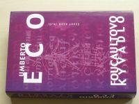 Eco - Foucaultovo kyvadlo (2007)