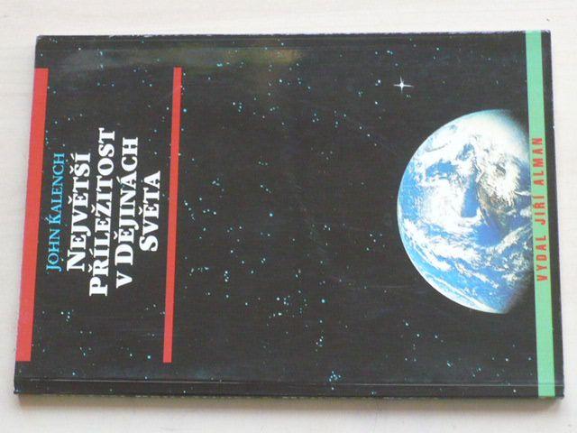 Kalench - Největší příležitosti v dějinách světa (1995)