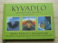 Schirner - Kyvadlo - praktická kniha - kurz práce s kyvadlem, kyvadlové diagramy