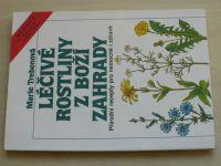 Trebenová - Léčivé rostliny z boží zahrady - Přírodní recepty pro nemocné i zdravé (nedatováno)