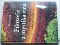 Mejstřík - Filozofie a mystika vína (2012) Velmi pozdní sběr