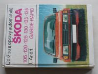 Andrt - Údržba a opravy automobilů Škoda 105, 120,125, 130, 135, 136 Garde, Rapid (1989)