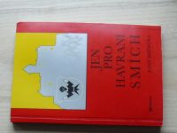 Bezděčka - Jen pro havraní smích (1999)hist.román z let 1550-1632,rytíř Kobylka z Kobyl.a na Sovinci