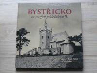 Cisár, Remeš, Šustr - Bystřicko na starých pohlednicích II. (2016) Bystřice nad Pernštejnem
