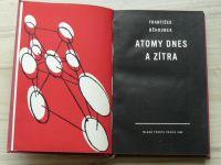 František Běhounek - Atomy dnes a zítra (1962)