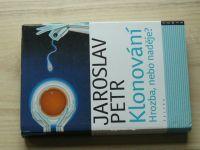 Jaroslav Petr - Klonování - Hrozba nebo naděje? (2003)