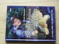 Weissert - Základy rybolovu pro kluky a holky - Co máme vědět, než půjdete na ryby (2016)