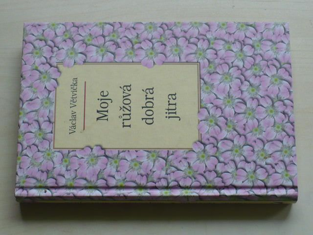 Větvička - Moje růžová dobrá jitra (2006)