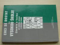 Blažová, Holubová, Slapnička - Chci se dostat na vysokou školu - Chemie a fyzika (2003)