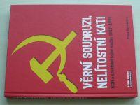 Věrní soudruzi, nelítostní kati - KGB a sovětské tajné služby 1917-1991 (2008)