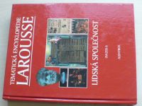 Tematická encyklopedie Larousse 6  - Lidská společnost (2001)