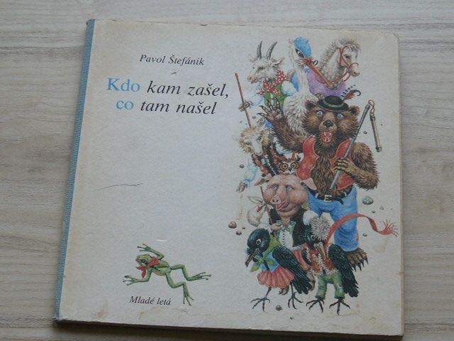 Pavol Štefánik - Kdo kam zašel, co tam našel (1983) česky, edice Knížky-hračky