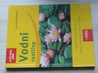 Schimana - Vodní rostliny - nejkrásnější druhy - výběr - kombinování - péče (2007)