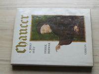 Derek Brewer - Chaucer a jeho svět (1988)