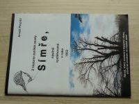 Pospíšil - Z historie zaniklé osady Símře, násilně vystěhované v roku 1952 (2004) Přerovsko