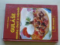 Příhoda - Guláše mnoha chutí a nápadů - 150 receptů (2003)